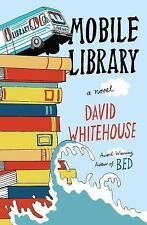 Mobile Library : A Novel by David Whitehouse (2015, Hardcover)