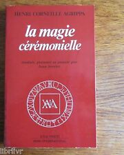 Occultisme LA MAGIE CÉRÉMONIELLE    Henri CORNEILLE AGRIPPA
