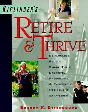 Retire and Thrive People Share Their Creative and Productive Retirement Plans