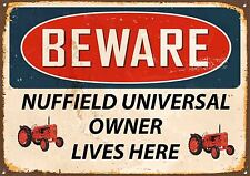 BEWARE,NUFFIELD UNIVERSAL, TRACTOR OWNER LIVES HERE,COLLECTABLE,ENAMEL,SIGN,442