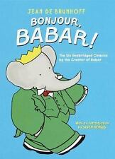 Bonjour, Babar!: The Six Unabridged Classics by the Creator of Babar, Jean De Br