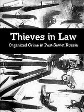 Thieves in Law : Organized Crime in Post-Soviet Russia by Paul Bolan (2016,...