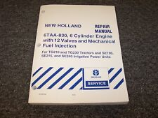 New Holland 6TAA-830 Engine Shop Service Repair Manual For SE240 Irrigation Unit