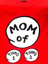 DR SEUSS 1 MOM of THING 1 and 2 ADULT X LARGE T SHIRT, FAMILY Ts CONTACT US
