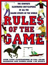 Rules Of The Game: The Complete Illustrated Encyclopedia of All the Sports of th