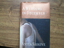 A Wedding in December by Anita Shreve (2005, Hardcover) Signed 1st/1st