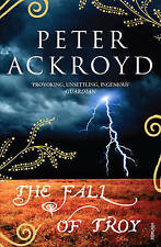 Peter Ackroyd The Fall Of Troy Very Good Book