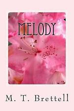 Melody: Melody by M. Brettell (2013, Paperback)
