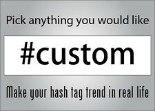 Custom hash tag twitter bumper sticker - #anything - make your # trend