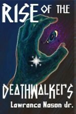 The Circle of Heritage Ser.: Rise of the Death Walkers by Lawrence Nason...