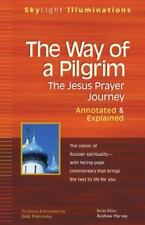 The Way of a Pilgrim: The Jesus Prayer Journey—Annotated & Explained (Skylight
