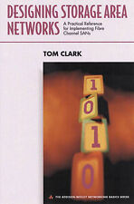 Clark, Tom Designing Storage Area Networks: A Practical Reference for Implementi