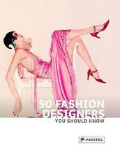 50 Fashion Designers You Should Know (50 You Should Know) Simone Werle New Book