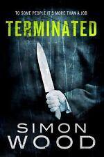 Terminated by Simon Wood (2012, Paperback)
