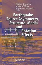 Earthquake Source Asymmetry, Structural Media and Rotation Effects (2006,...