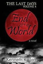 The Last Days: End of the World by Kenneth Tarr (2014, Paperback)