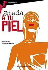 Atada a Tu Piel by Víctor García Barco (2015, Paperback)