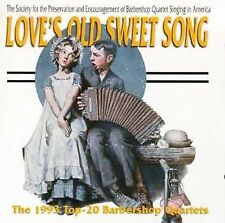 Love's Old Sweet Song: The 1993 Top 20 Barbershop Quartets by Various Artists