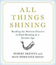 All Things Shining: Reading the Western Canon to Find Meaning in a Se  EXLIBRARY