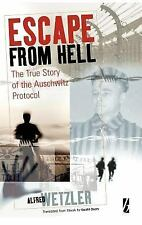 Escape from Hell : The True Story of the Auschwitz Protocol (2007, Hardcover)