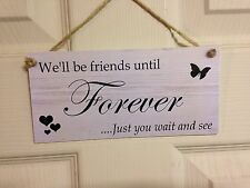 Friendship Sign Best Friend Gift Novelty Shabby Chic Plaque - Forever Friends