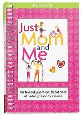 Just Mom and Me : The Tear-Out, Punch-Out Fill-Out Book of Fun for Girl LIKE NEW