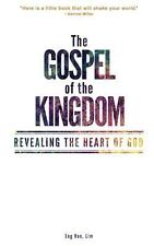 The Gospel of the Kingdom : Revealing the Heart of God by Eng Hoe Lim (2012,...