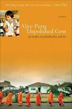 Unpolished Gem: My Mother, My Grandmother, and Me Pung, Alice Paperback