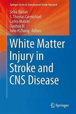 Springer Series in Translational Stroke Research Ser.: White Matter Injury in...