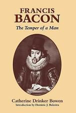 Francis Bacon: The Temper of a Man, Bowen, Catherine Drinker, Good Condition, Bo