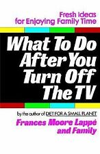 What to Do After You Turn Off the TV, Lappe, Frances Moore, 0345316606, Book, Ac