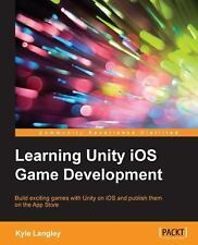 Learning Unity IOS Game Development by Kyle Langley (2015, Paperback)