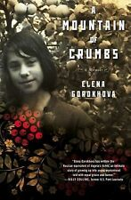 A Mountain of Crumbs: A Memoir by Gorokhova, Elena, Good Book