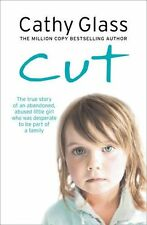 Cut:The true story of an abandoned,abused little girl by Cathy Glass (Paperback)