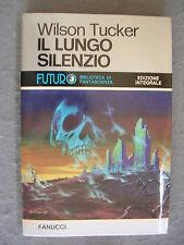 FUTURO # 40 - WILSON TUCKER - IL LUNGO SILENZIO - FANUCCI - QS. OTTIMO - LIB45