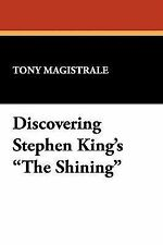 Discovering Stephen King's the Shining : Essays on the Bestselling Novel by...