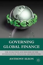 Governing Global Finance: The Evolution and Reform of the International Financia