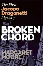 Broken Chord: The First Jacopo Dragonetti Mystery by Margaret Moore...