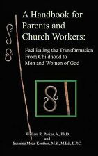 A Handbook for Parents and Church Workers : Facilitating the Transformation...