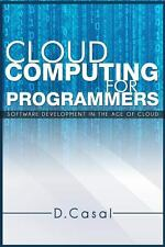 Cloud Computing for Programmers: Software Development in the Age of Cloud