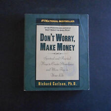 Don't Worry, Make Money : Spiritual and Practical Ways to Create Abundance and M