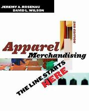Apparel Merchandising 2nd Edition: The Line Starts Here by Rosenau, Jeremy A.,