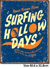 Surfing Hollow Ways Tin Sign 1288 Postage Disccounts 2-12 signs $15 flat rate.