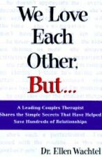 We Love Each Other, But . . .: A Leading Couples Therapist Shares the Simple Sec