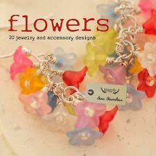 Flowers: 20 Jewelry and Accessory Designs (Magpie)