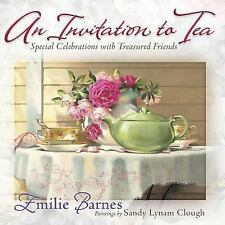 An Invitation to Tea: Special Celebrations with Treasured Friends