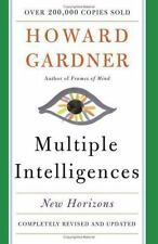Multiple Intelligences: New Horizons in Theory and Practice Gardner, Howard E.