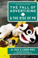Fall of Advertising and the Rise of PR by Al Ries and Laura Ries (2004,...