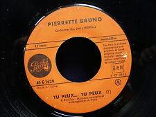 PIERRETTE BRUNO ( avec BOURVIL ) Tu peux tu peux/Il s'en est fallu de peu 1629