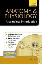Anatomy and Physiology : A Complete Introduction by David Le Vay (2015,...